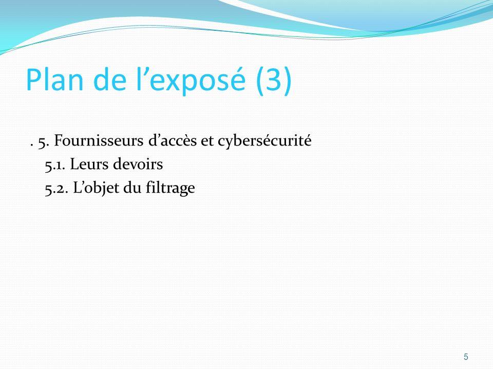 Plan de l'exposé (3) . 5. Fournisseurs d'accès et cybersécurité 5.1.