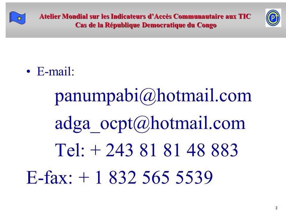 adga_ocpt@hotmail.com Tel: + 243 81 81 48 883 E-fax: + 1 832 565 5539