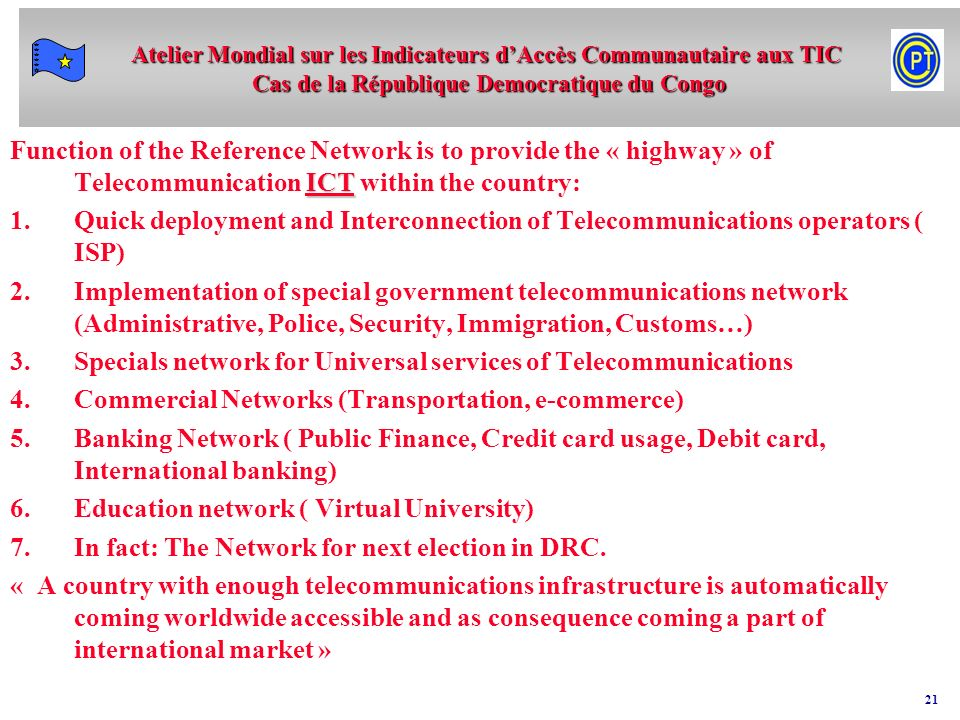 Function of the Reference Network is to provide the « highway » of Telecommunication ICT within the country: