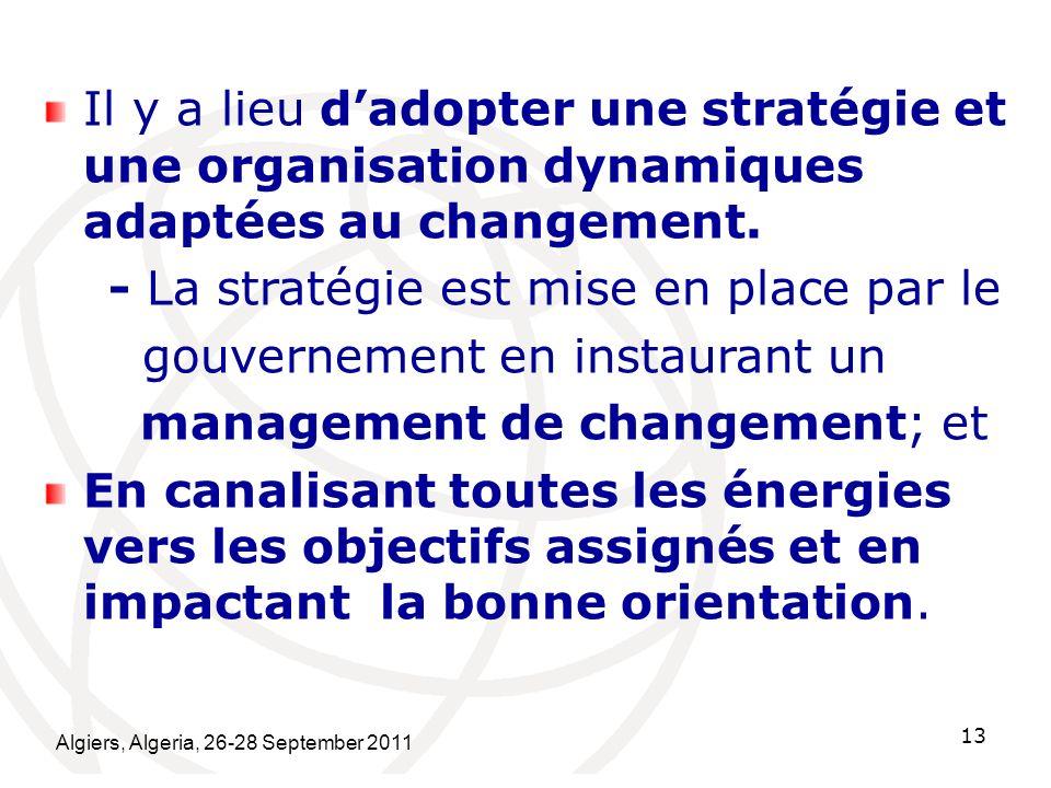 - La stratégie est mise en place par le gouvernement en instaurant un