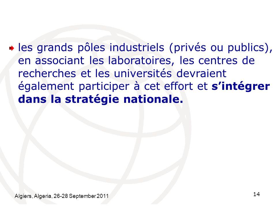 les grands pôles industriels (privés ou publics), en associant les laboratoires, les centres de recherches et les universités devraient également participer à cet effort et s'intégrer dans la stratégie nationale.