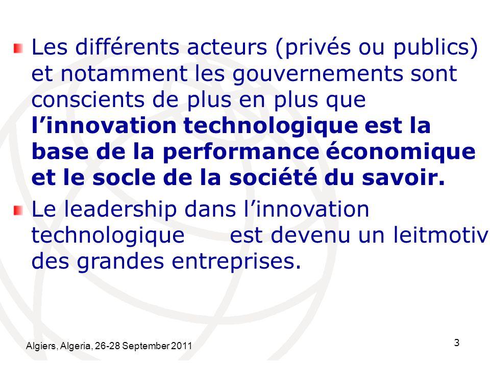 Les différents acteurs (privés ou publics) et notamment les gouvernements sont conscients de plus en plus que l'innovation technologique est la base de la performance économique et le socle de la société du savoir.