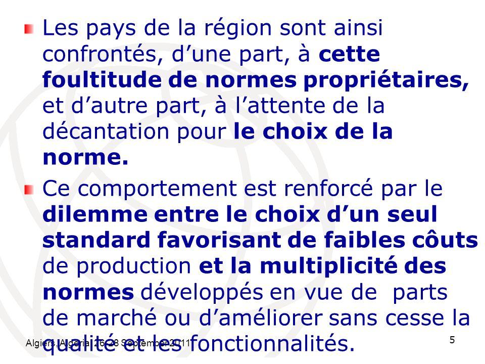 Les pays de la région sont ainsi confrontés, d'une part, à cette foultitude de normes propriétaires, et d'autre part, à l'attente de la décantation pour le choix de la norme.