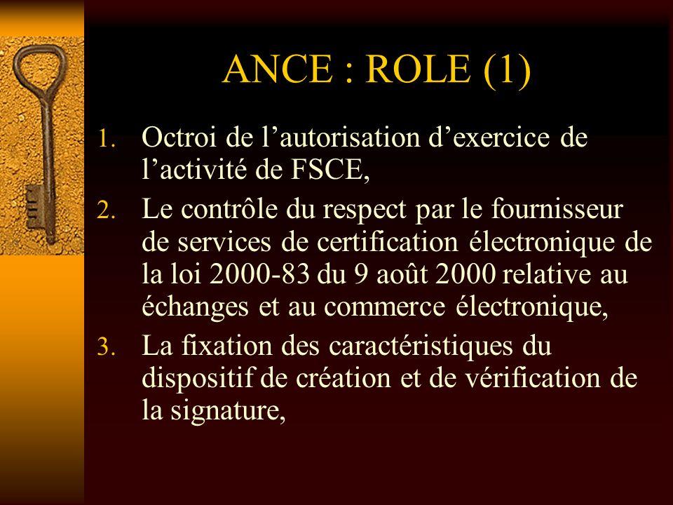 ANCE : ROLE (1) Octroi de l'autorisation d'exercice de l'activité de FSCE,