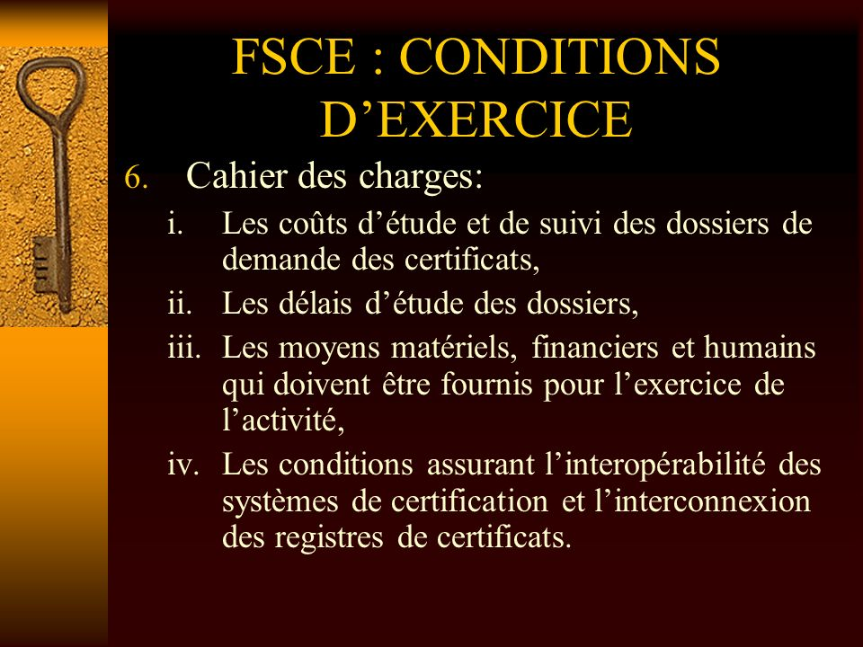 FSCE : CONDITIONS D'EXERCICE
