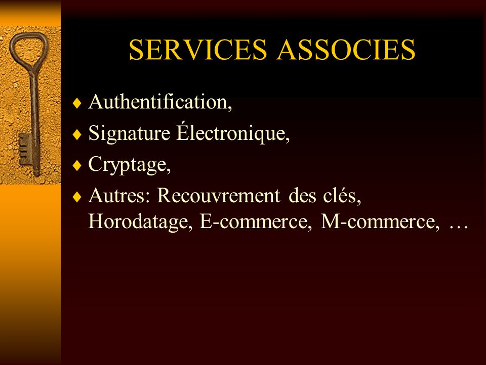 SERVICES ASSOCIES Authentification, Signature Électronique, Cryptage,