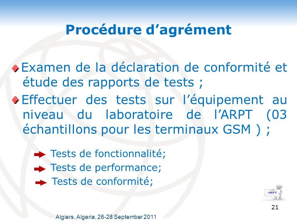 Procédure d'agrément Examen de la déclaration de conformité et étude des rapports de tests ;