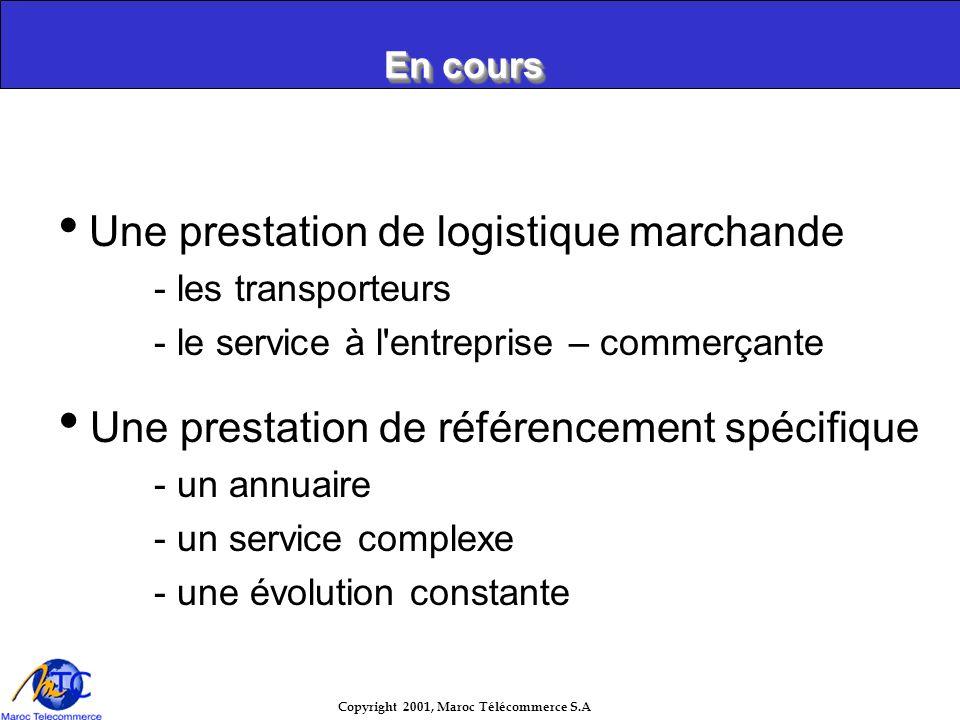 En cours Une prestation de logistique marchande. - les transporteurs. - le service à l entreprise – commerçante.