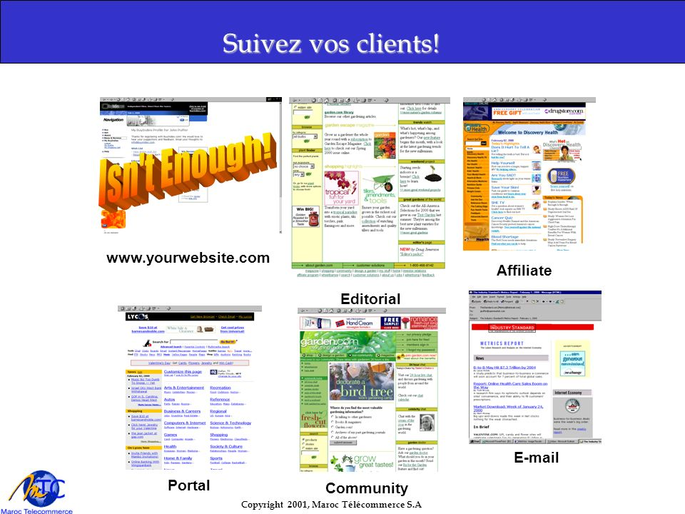 Isn t Enough! Suivez vos clients! www.yourwebsite.com Affiliate