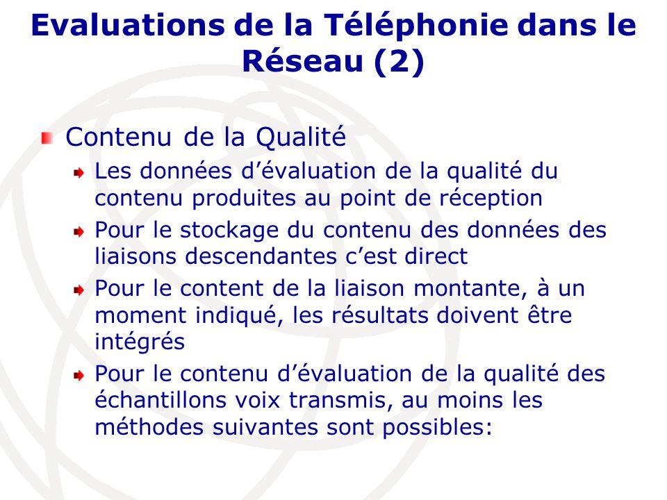 Evaluations de la Téléphonie dans le Réseau (2)