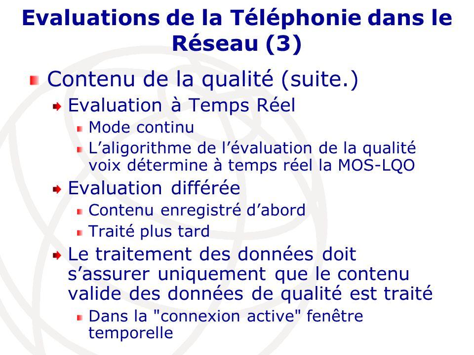 Evaluations de la Téléphonie dans le Réseau (3)