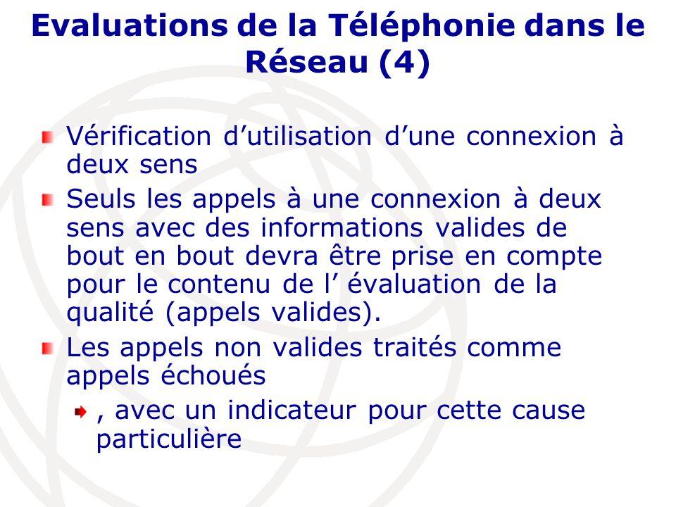 Evaluations de la Téléphonie dans le Réseau (4)