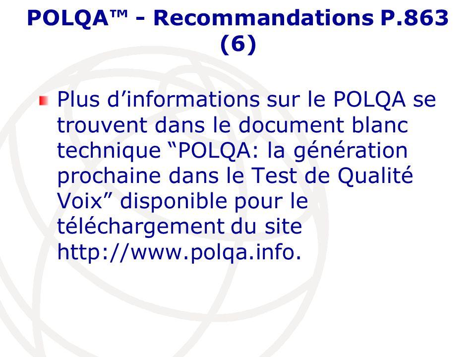 POLQA™ - Recommandations P.863 (6)