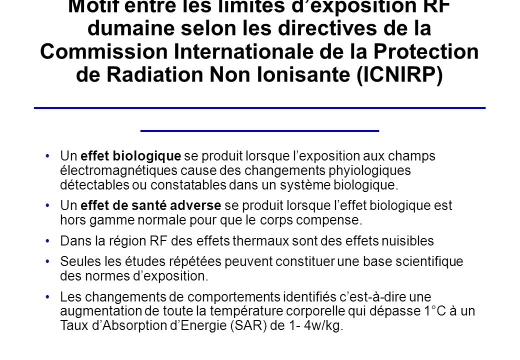 Motif entre les limites d'exposition RF dumaine selon les directives de la Commission Internationale de la Protection de Radiation Non Ionisante (ICNIRP) __________________________________________________________