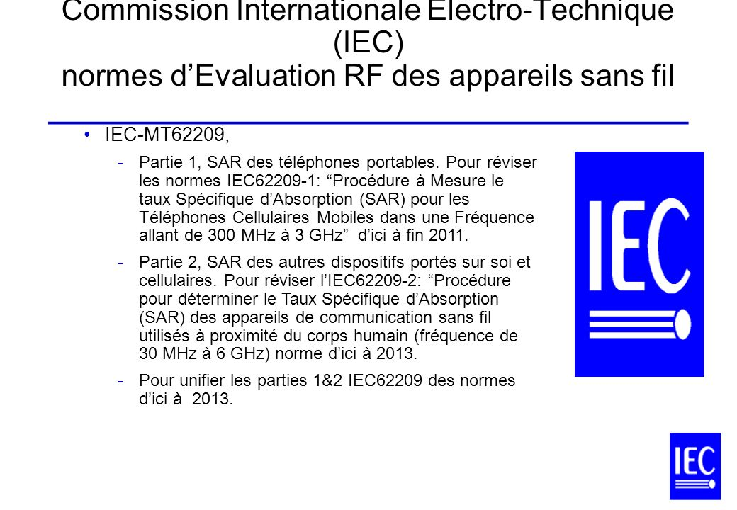 Commission Internationale Electro-Technique (IEC) normes d'Evaluation RF des appareils sans fil ______________________________________
