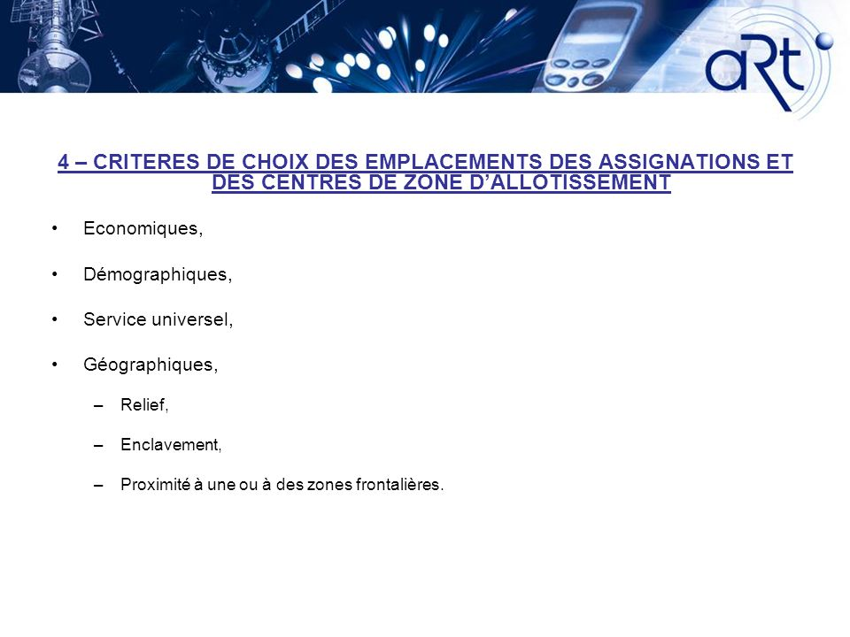 4 – CRITERES DE CHOIX DES EMPLACEMENTS DES ASSIGNATIONS ET DES CENTRES DE ZONE D'ALLOTISSEMENT