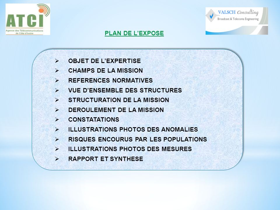 PLAN DE L'EXPOSE OBJET DE L'EXPERTISE. CHAMPS DE LA MISSION. REFERENCES NORMATIVES. VUE D'ENSEMBLE DES STRUCTURES.