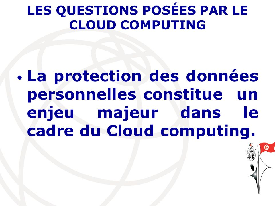 LES QUESTIONS POSÉES PAR LE CLOUD COMPUTING