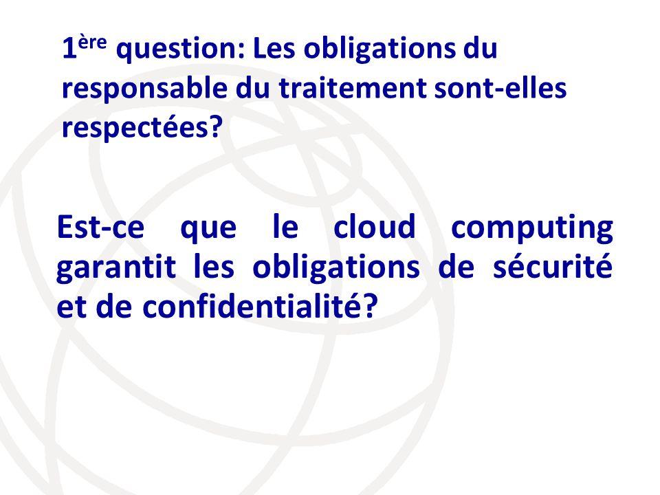 1ère question: Les obligations du responsable du traitement sont-elles respectées