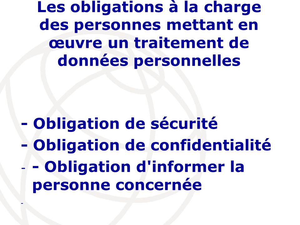 - Obligation de sécurité - Obligation de confidentialité