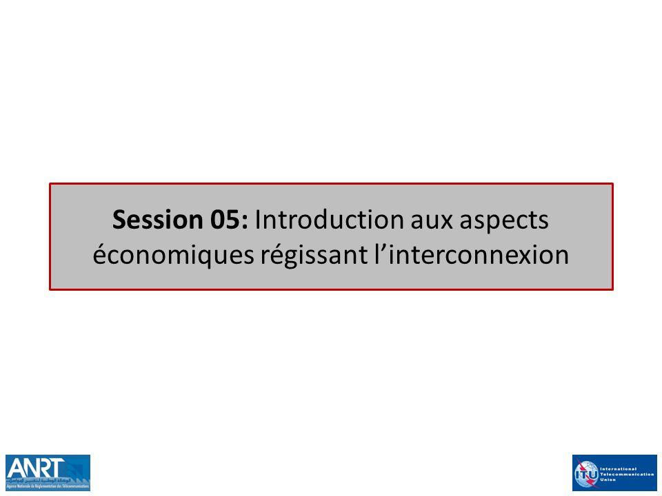 Session 05: Introduction aux aspects économiques régissant l'interconnexion