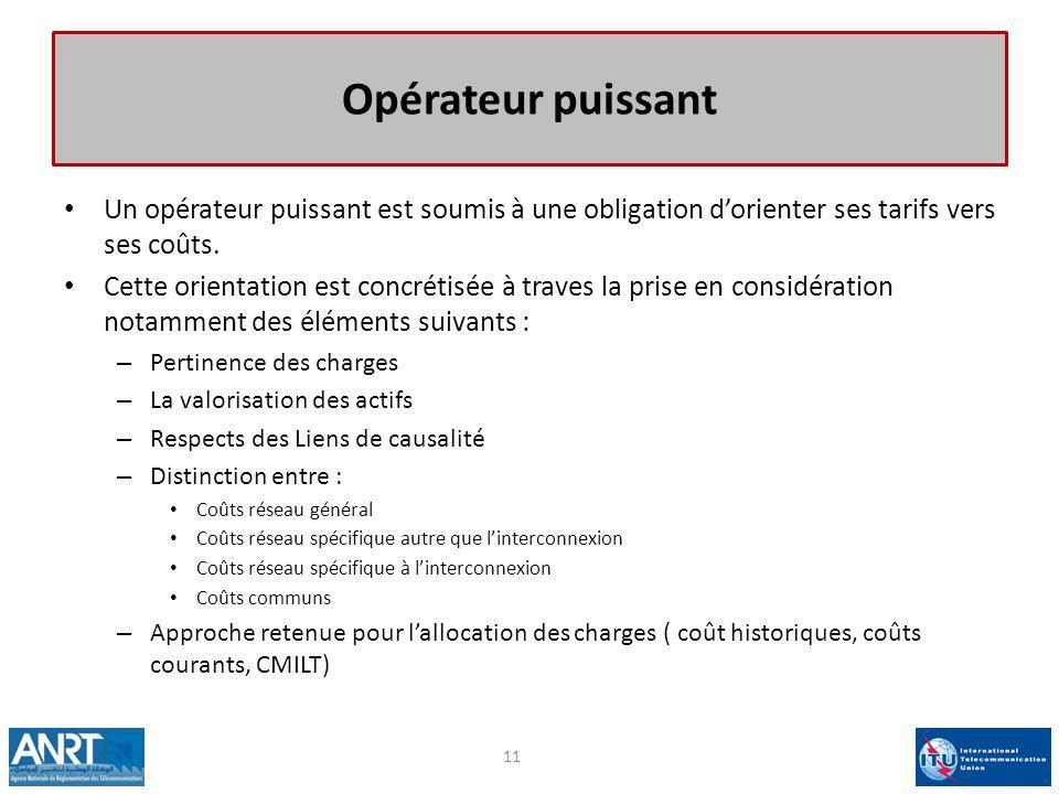 Opérateur puissant Un opérateur puissant est soumis à une obligation d'orienter ses tarifs vers ses coûts.
