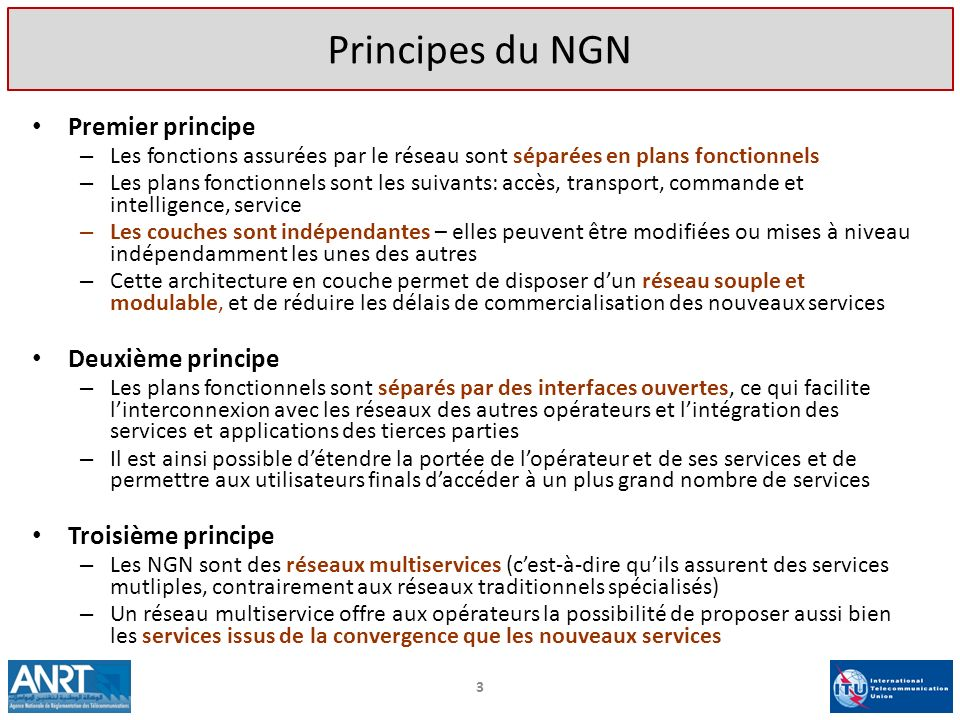 Principes du NGN Premier principe Deuxième principe Troisième principe