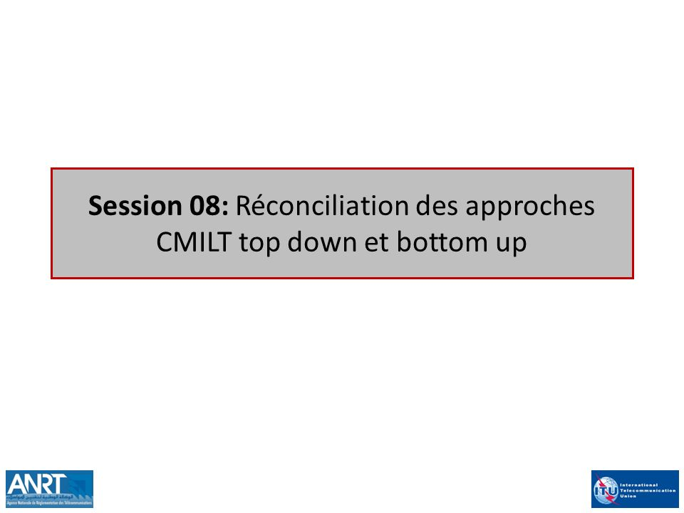 Session 08: Réconciliation des approches CMILT top down et bottom up