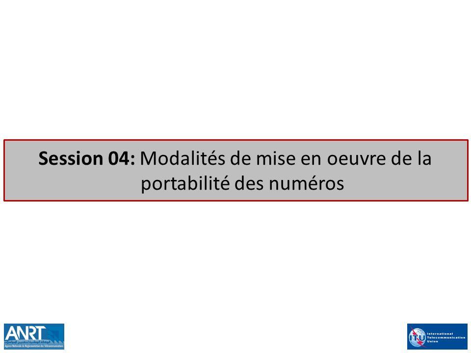 Session 04: Modalités de mise en oeuvre de la portabilité des numéros