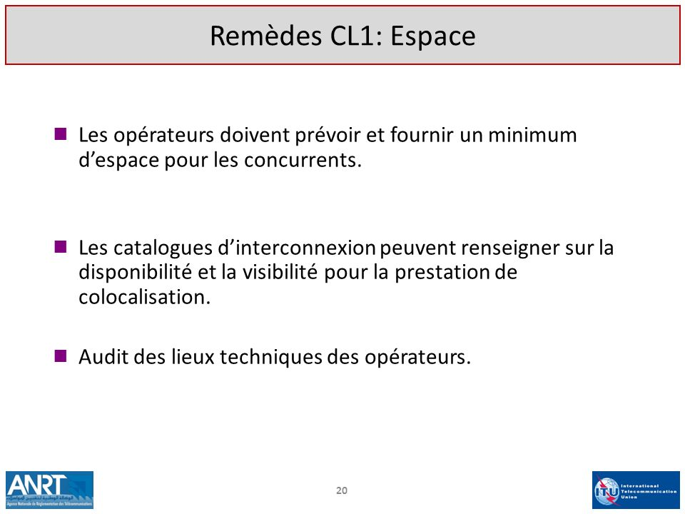 Remèdes CL1: Espace Les opérateurs doivent prévoir et fournir un minimum d'espace pour les concurrents.