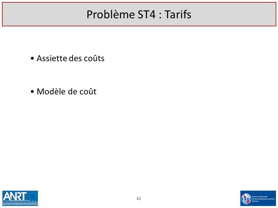 Problème ST4 : Tarifs Assiette des coûts Modèle de coût