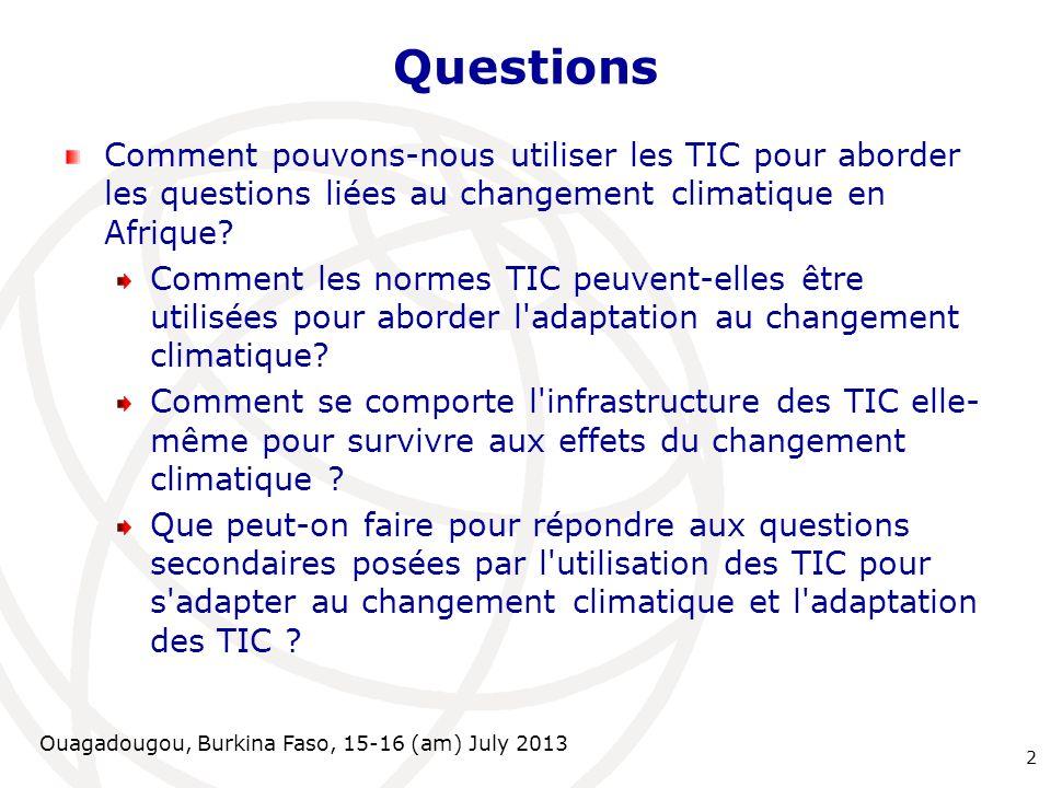 Questions Comment pouvons-nous utiliser les TIC pour aborder les questions liées au changement climatique en Afrique