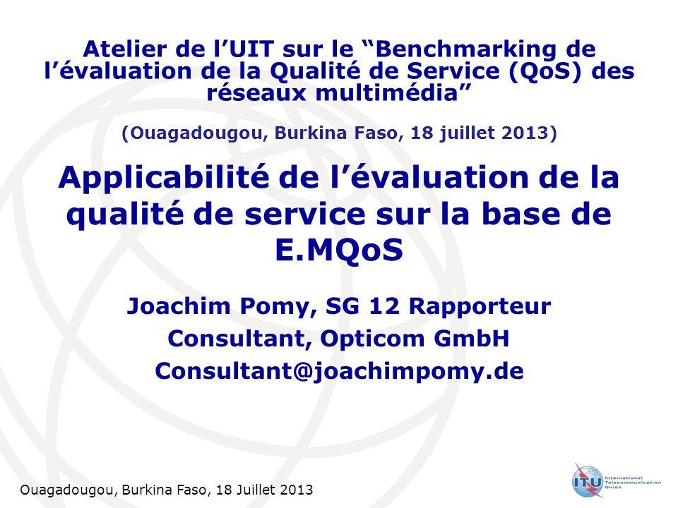 Atelier de l'UIT sur le Benchmarking de l'évaluation de la Qualité de Service (QoS) des réseaux multimédia