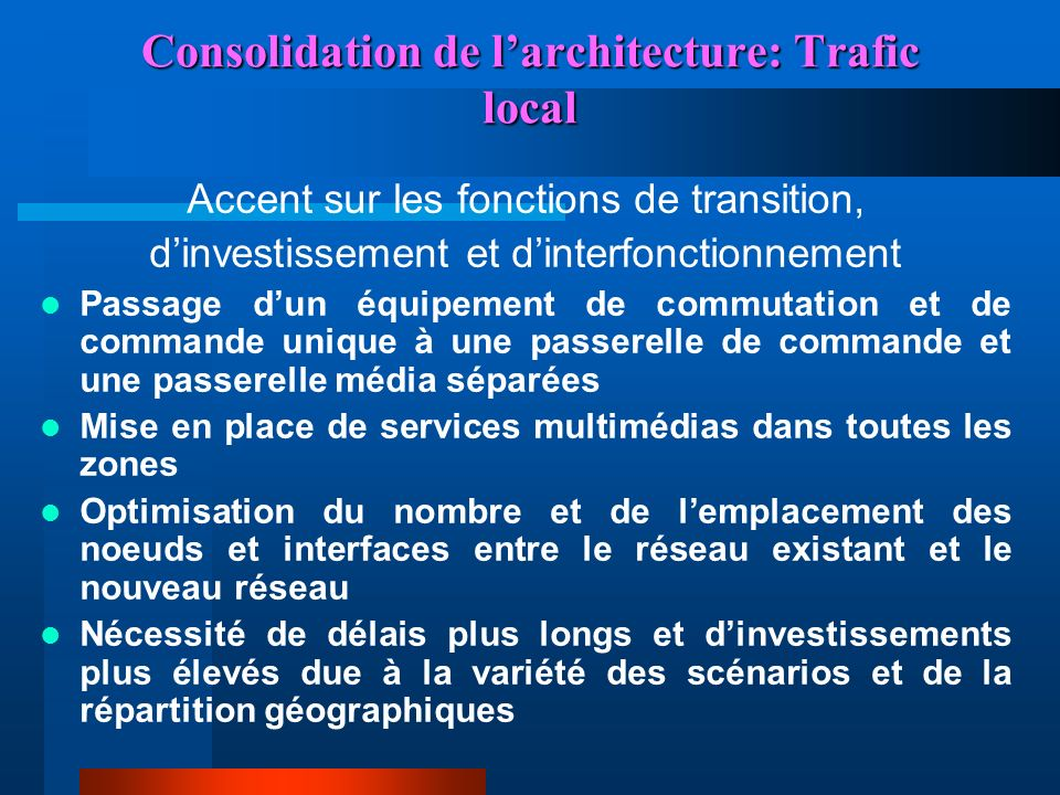 Consolidation de l'architecture: Trafic local