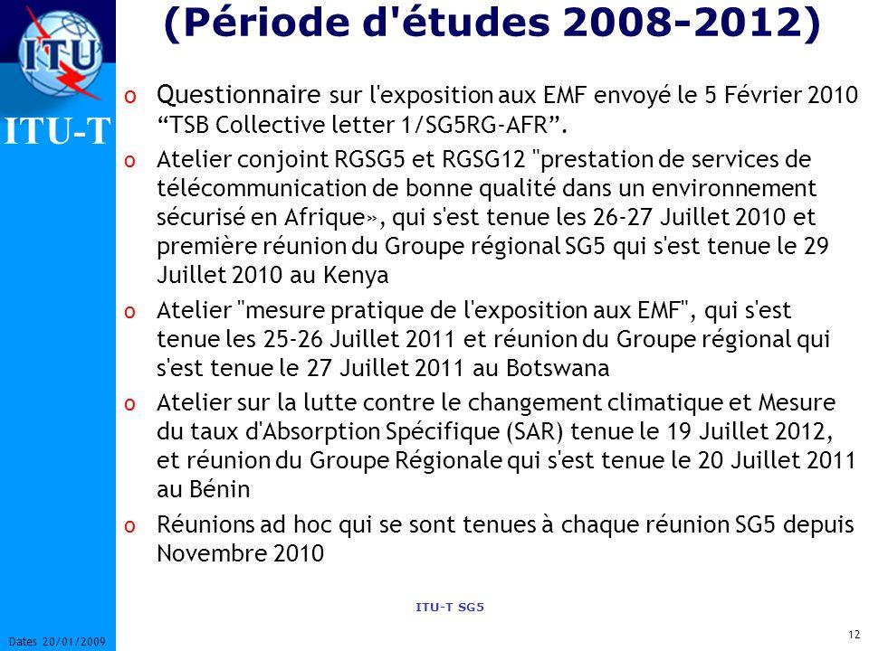 (Période d études 2008-2012) Questionnaire sur l exposition aux EMF envoyé le 5 Février 2010 TSB Collective letter 1/SG5RG-AFR .