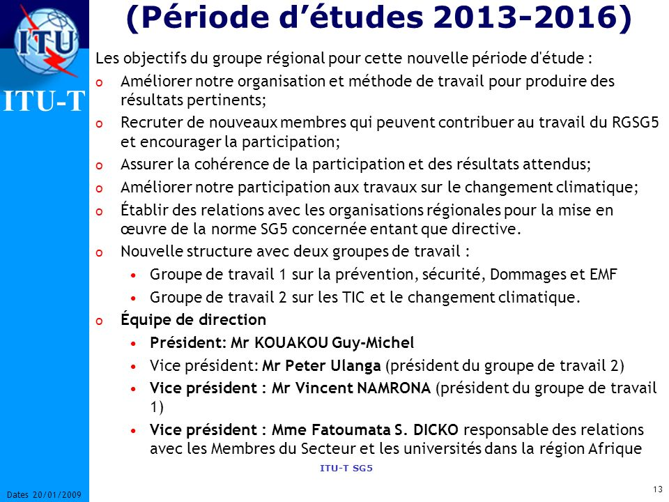 (Période d'études 2013-2016) Les objectifs du groupe régional pour cette nouvelle période d étude :