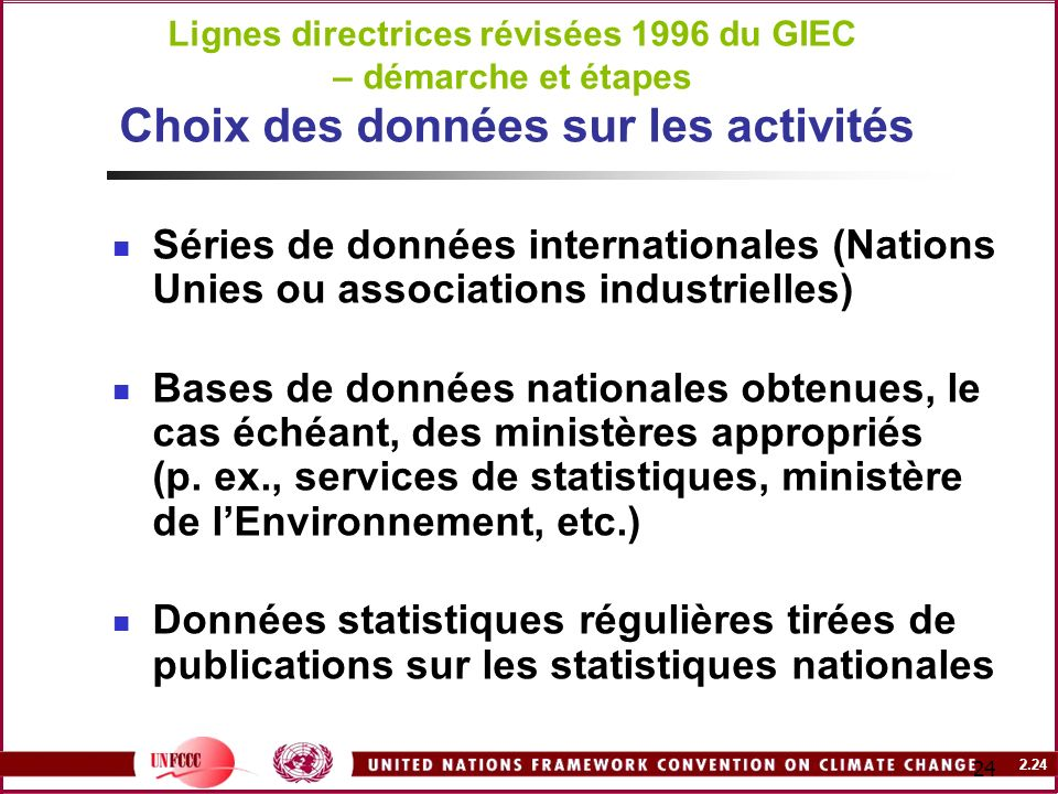 Lignes directrices révisées 1996 du GIEC – démarche et étapes Choix des données sur les activités