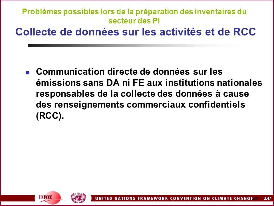 Problèmes possibles lors de la préparation des inventaires du secteur des PI Collecte de données sur les activités et de RCC