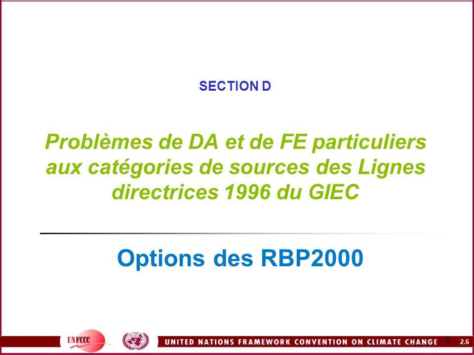 SECTION D Problèmes de DA et de FE particuliers aux catégories de sources des Lignes directrices 1996 du GIEC