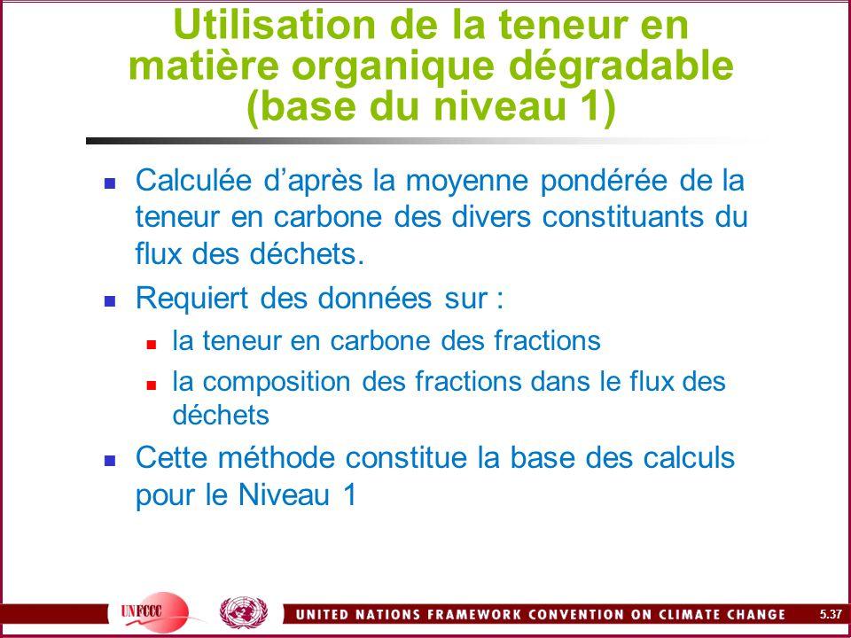 Utilisation de la teneur en matière organique dégradable (base du niveau 1)