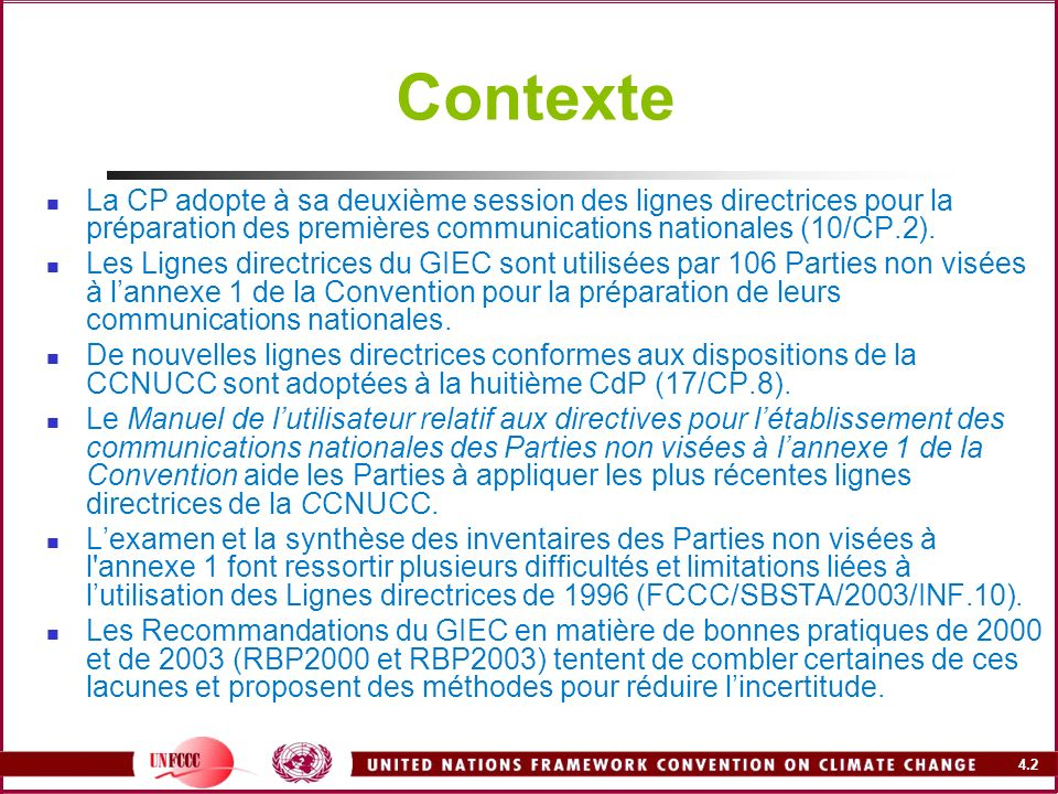 Contexte La CP adopte à sa deuxième session des lignes directrices pour la préparation des premières communications nationales (10/CP.2).