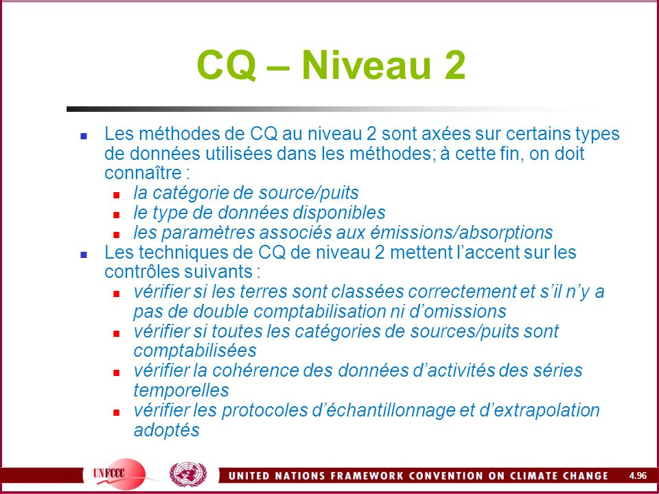 CQ – Niveau 2Les méthodes de CQ au niveau 2 sont axées sur certains types de données utilisées dans les méthodes; à cette fin, on doit connaître :