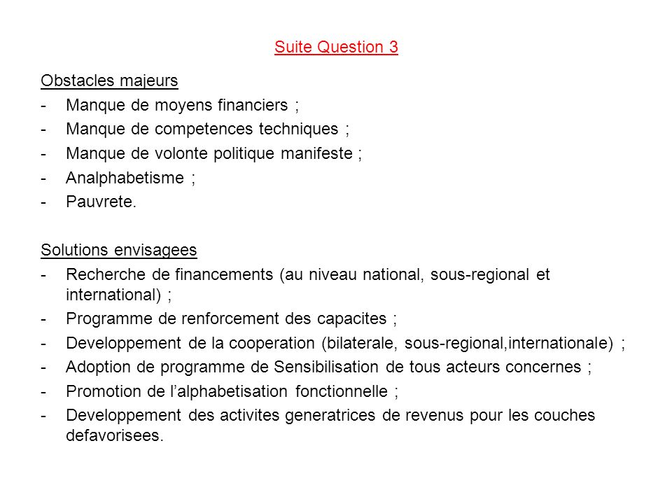 Suite Question 3 Obstacles majeurs. Manque de moyens financiers ; Manque de competences techniques ;