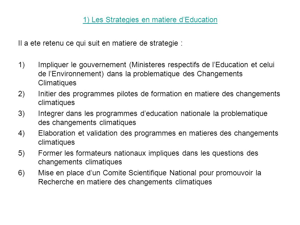 1) Les Strategies en matiere d'Education
