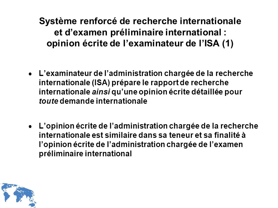 Système renforcé de recherche internationale et d'examen préliminaire international : opinion écrite de l'examinateur de l'ISA (1)