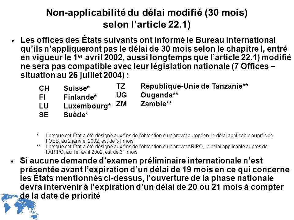 Non-applicabilité du délai modifié (30 mois) selon l'article 22.1)