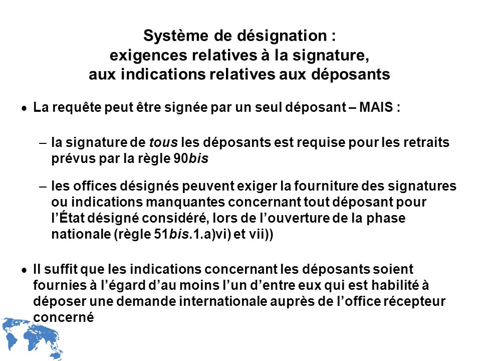 Système de désignation : exigences relatives à la signature, aux indications relatives aux déposants