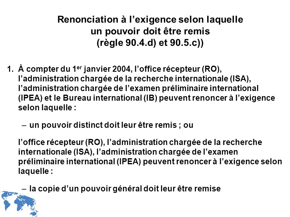 Renonciation à l'exigence selon laquelle un pouvoir doit être remis (règle 90.4.d) et 90.5.c))