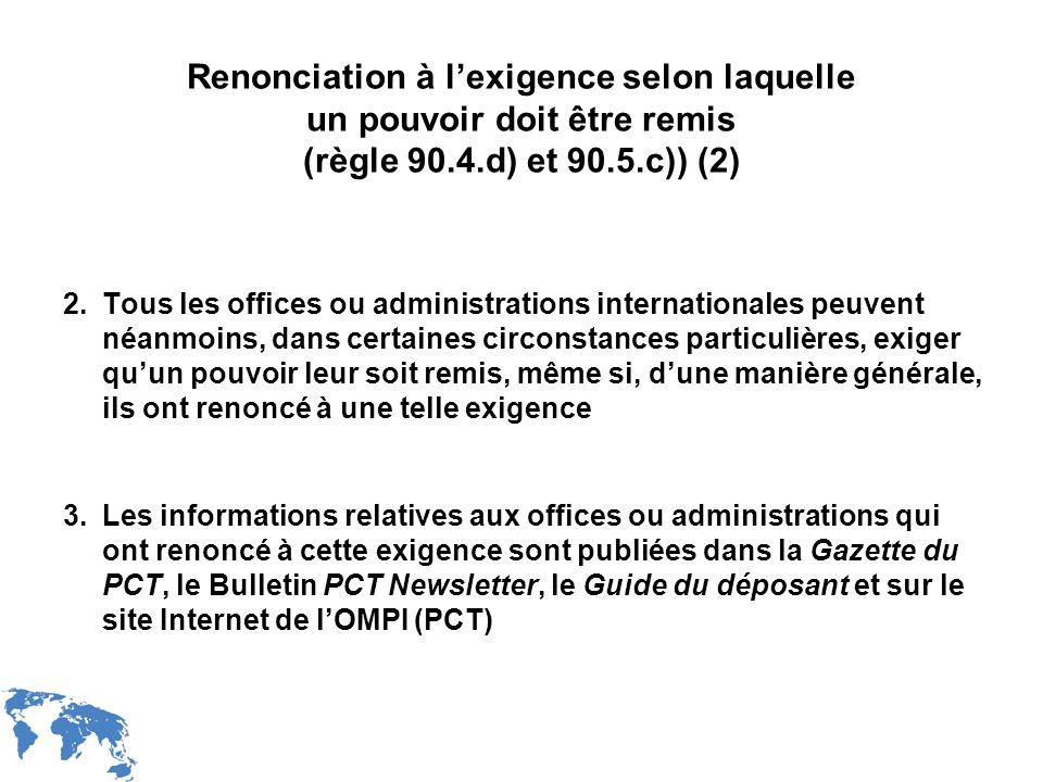 Renonciation à l'exigence selon laquelle un pouvoir doit être remis (règle 90.4.d) et 90.5.c)) (2)
