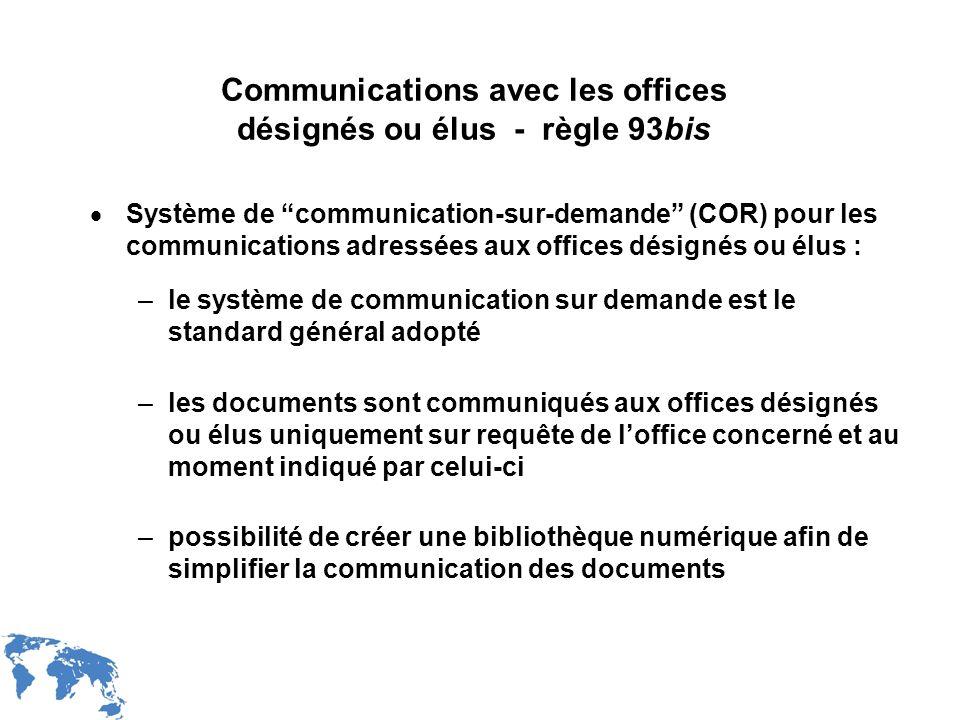 Communications avec les offices désignés ou élus - règle 93bis